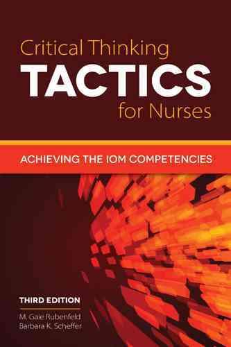 Critical Thinking Tactics for Nurses By Rubenfeld, M. Gaie/ Scheffer, Barbara