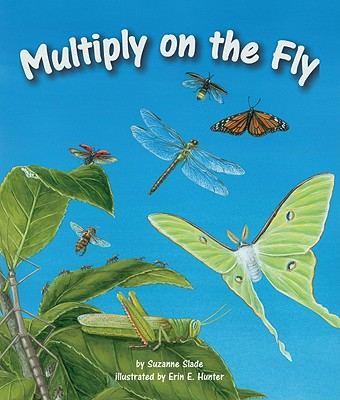 Multiply on the Fly By Slade, Suzanne/ Hunter, Erin E. (ILT)